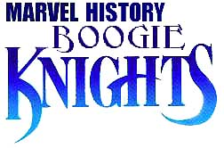 Marvel History: Boogie Knights